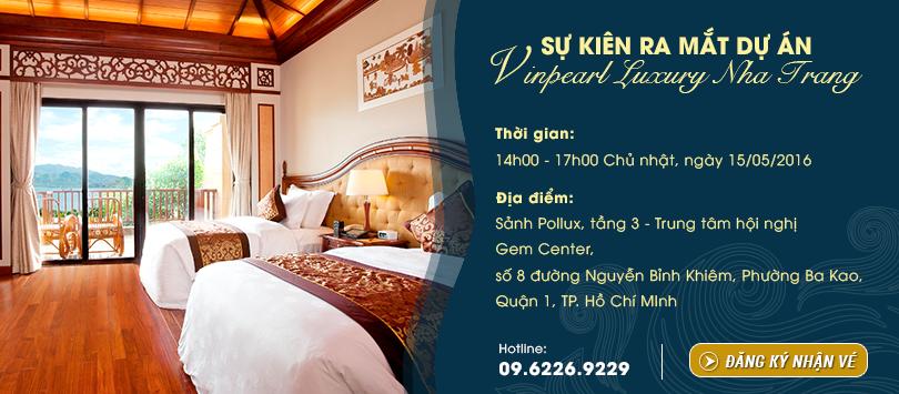 SỰ KIỆN ra mắt dự án Vinpearl Luxury Nha Trang ngày 15/05/2016